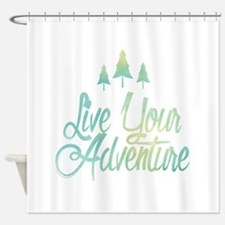 Live Your Adventure Shower Curtain