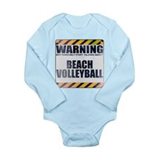 Warning: Beach Volleyball Long Sleeve Infant Bodys