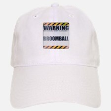 Warning: Broomball Baseball Baseball Cap