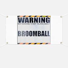 Warning: Broomball Banner