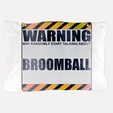 Warning: Broomball Pillow Case