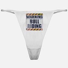 Warning: Bull Riding Classic Thong