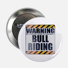 "Warning: Bull Riding 2.25"" Button"