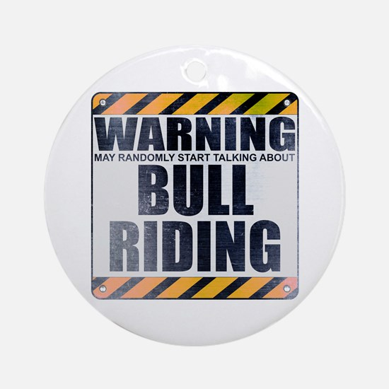 Warning: Bull Riding Round Ornament