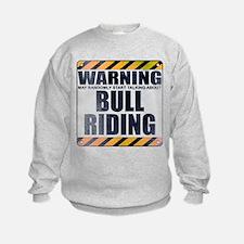 Warning: Bull Riding Sweatshirt