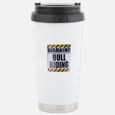 Warning: Bull Riding Ceramic Travel Mug