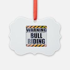 Warning: Bull Riding Ornament
