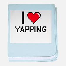 I love Yapping digital design baby blanket