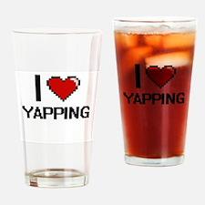 I love Yapping digital design Drinking Glass