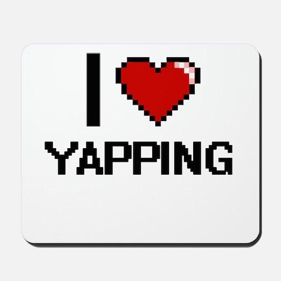 I love Yapping digital design Mousepad