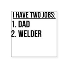 Two Jobs Dad And Welder Sticker