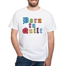 Born To Quilt Shirt