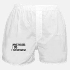 Two Jobs Dad And Superintendent Boxer Shorts