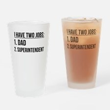 Two Jobs Dad And Superintendent Drinking Glass