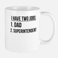 Two Jobs Dad And Superintendent Mugs