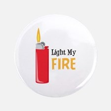 Light My Fire Button
