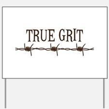 True Grit Yard Sign