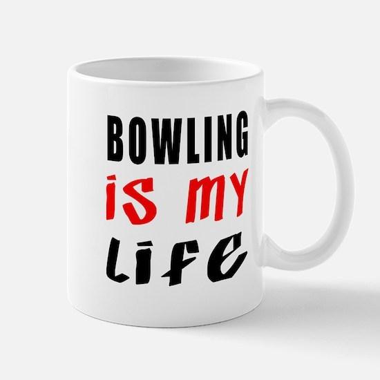 Bowling Is My Life Mug