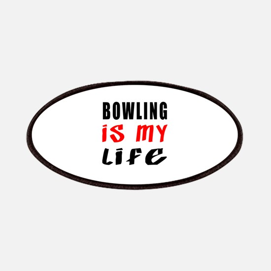 Bowling Is My Life Patch