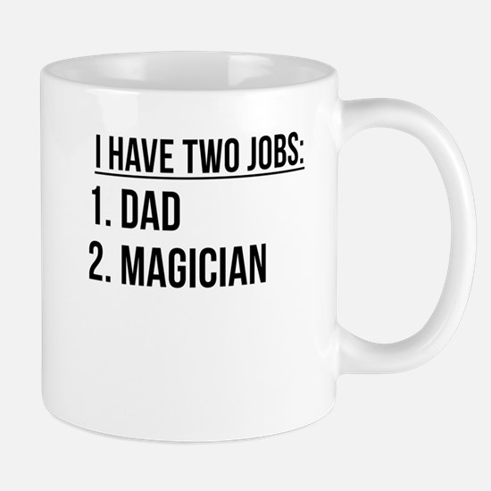 Two Jobs Dad And Magician Mugs