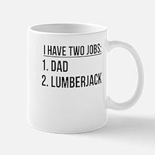 Two Jobs Dad And Lumberjack Mugs