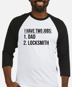 Two Jobs Dad And Locksmith Baseball Jersey