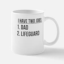 Two Jobs Dad And Lifeguard Mugs