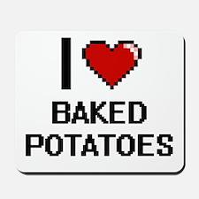 I love Baked Potatoes digital design Mousepad