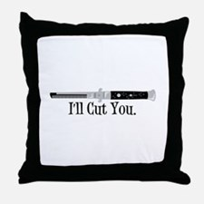 Ill Cut You Throw Pillow