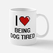 I love Being Dog Tired digital design Mugs