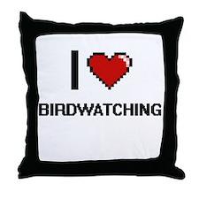 I love Birdwatching digital design Throw Pillow