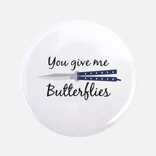 Give Me Butterflies Button