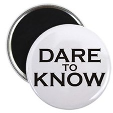 Dare to Know Magnet