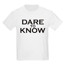 Dare to Know T-Shirt