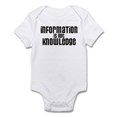 Information is not Knowledge Infant Bodysuit