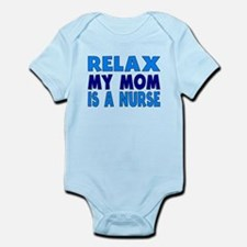 Relax My Mom Is A Nurse Body Suit