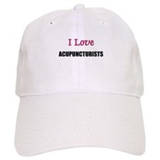 I Love ACUPUNCTURISTS Baseball Cap