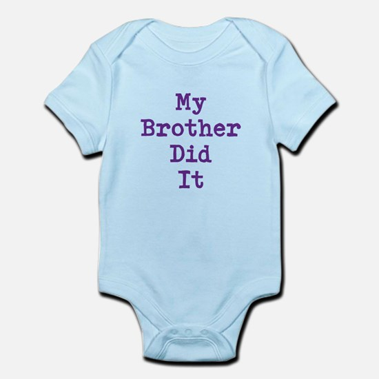 My Brother Did It Body Suit