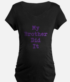 My Brother Did It Maternity T-Shirt