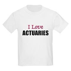 I Love ACTUARIES T-Shirt