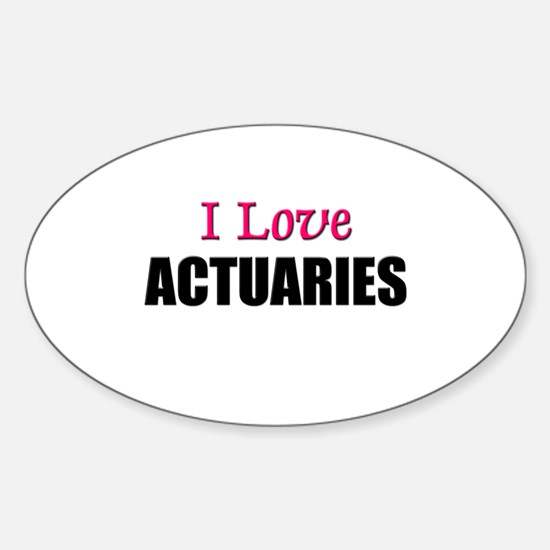 I Love ACTUARIES Oval Decal