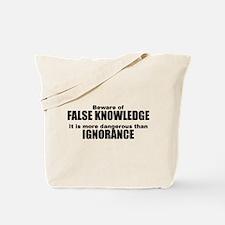 Beware False Knowledge Tote Bag