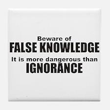 Beware False Knowledge Tile Coaster