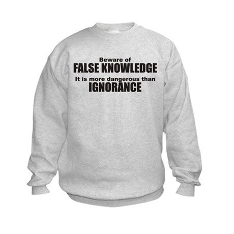 Beware False Knowledge Kids Sweatshirt