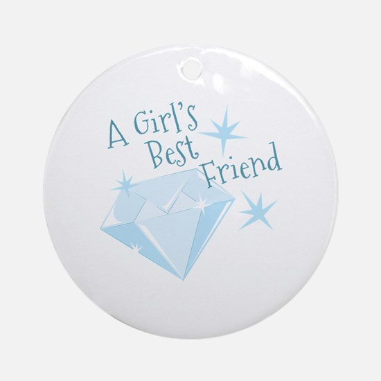 Girls Best Friend Round Ornament