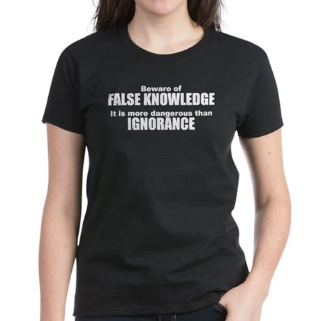 Beware False Knowledge Women's Dark T-Shirt
