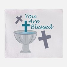 You Are Blessed Throw Blanket