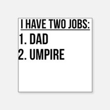 Two Jobs Dad And Umpire Sticker