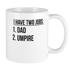 Two Jobs Dad And Umpire Mugs