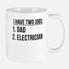 Two Jobs Dad And Electrician Mugs